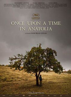 Official theatrical movie poster ( of for Once Upon a Time in Anatolia [aka Bir zamanlar Anadolu'da]. Directed by Nuri Bilge Ceylan. About Time Movie, All About Time, Once Upon A Time, Movies To Watch, Good Movies, The Best Films, Love Movie, Film Director, Cannes Film Festival