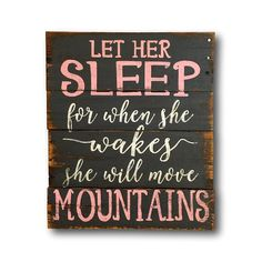 Let Her Sleep For When She Wakes She Will Move Mountains Wall Hanging, Nursery Decor, Girl's Bedroom Wall Art *** Visit the image link more details. (This is an affiliate link) #KidsRoomDecor