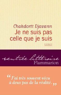 Je ne suis pas celle que je suis - Chahdortt Djavann - Amazon.fr - Livres