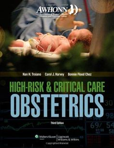 Download Awhonns High Risk and Critical Care Obstetrics 3rd Edition Pdf For Free - By Nan H Troiano,Carol Harvey,Bonnie Flood Chez