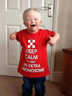 Keep Calm! It's only an extra chromosome. :) #prolife #downsyndrome