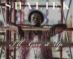 Listen: Shaliek - I'll Give It Up   Stream http://stupidDOPE.com/?p=338590 #stupidDOPE #Music