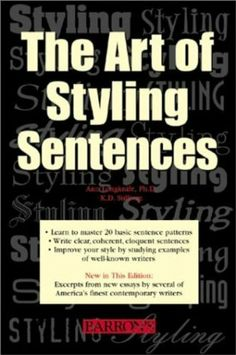 The Art of Styling Sentences by K.D. Sullivan. $6.26. Publisher: BARRN; 4 edition (July 10, 2009). 192 pages