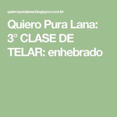 Quiero Pura Lana: 3° CLASE DE TELAR: enhebrado Lana, Crochet, Ideas, Weaving, Farmhouse Rugs, Inkle Loom, Rug Loom, Loom Knitting Projects, Loom Knitting Patterns