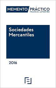 Memento Practico Sociedades Mercantiles 2016 (Mementos Practicos) de Lefebvre-El Derecho. Máis información no catálogo: http://kmelot.biblioteca.udc.es/record=b1532656~S1*gag
