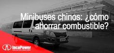 Incapower   ¿Cómo ahorrar combustible con los minibuses chinos?   Ante las constantes variaciones del precio del combustible, el ahorro se ha vuelto un factor esencial para los conductores independientes y empresas.