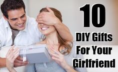 Top 10 Unique DIY Gifts For Your Girlfriend