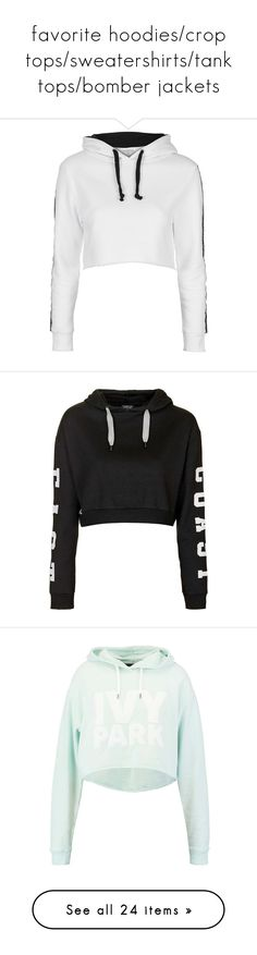 """""""favorite hoodies/crop tops/sweatershirts/tank tops/bomber jackets"""" by heavenly369 on Polyvore featuring tops, hoodies, shirts, sweaters, jackets, white, white hooded sweatshirt, long-sleeve crop tops, long sleeve tops and white long sleeve shirt"""