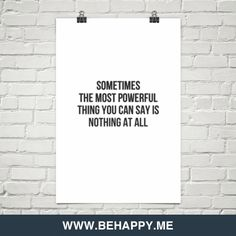 Sometimes the most powerful thing you can say is nothing at all