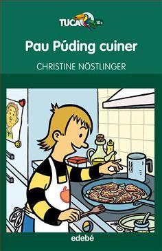 Pau Púding cuiner de Christine Nöstlinger. Tucán, Ed. Edebé