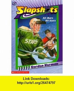 All Mars-All Stars (Slapshots) (9780590706209) Gordon Korman , ISBN-10: 0590706209  , ISBN-13: 978-0590706209 ,  , tutorials , pdf , ebook , torrent , downloads , rapidshare , filesonic , hotfile , megaupload , fileserve