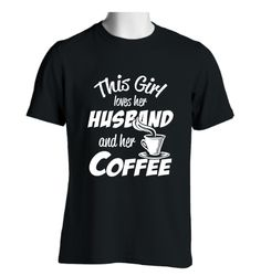 This Girl Loves Her Husband And her Coffee | Kool Shirts & Hoodies