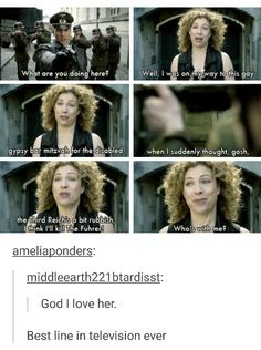 I don't know if it is the best line in the show,but it is one of her best lines for sure. I Am The Doctor, Doctor Who, Gypsy Bar, Spider Dance, Alex Kingston, Twelfth Doctor, Christopher Eccleston, Hello Sweetie, Torchwood