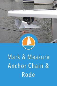 This article shows you how to mark & measure your anchor chain and anchor rode easily, in 3 different ways. Perfect if your getting your boat ready for cruising for both beginner and experienced sailors. Sailboat Living, Living On A Boat, Liveaboard Sailboat, Marking Scheme, Sailing Lessons, Boating Tips, Sailing Gear, Cruise Boat
