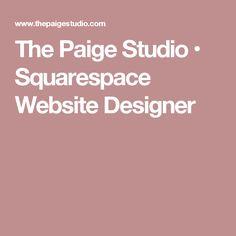 The Paige Studio • Squarespace Website Designer