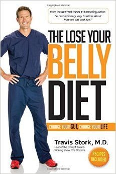 The Lose Your Belly Diet: Change Your Gut, Change Your Life: Travis Stork: 9781939457592: Amazon.com: Books