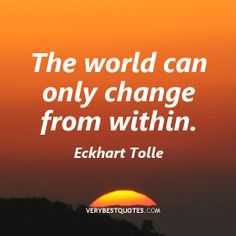eckhart tolle ...within....