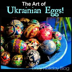 National Egg Day- a look at the art of Ukrainian Eggs!