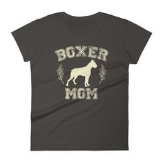 Women's Boxer dog Mom t-shirt - Boxer gift for dog lovers