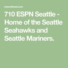 710 ESPN Seattle - Home of the Seattle Seahawks and Seattle Mariners.