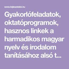 Gyakorlófeladatok, oktatóprogramok, hasznos linkek a harmadikos magyar nyelv és irodalom tanításához alsó tagozaton.