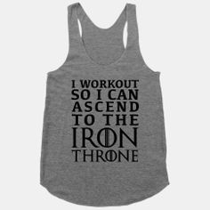 Working Out for The Throne | HUMAN | T-Shirts, Tanks, Sweatshirts and Hoodies