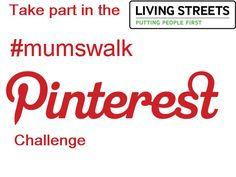 Do you walk or take the car? In the UK, Living Streets are calling on mums to join the Great British Walking Challenge this May and take photos of walks they take, pinning them to a #mumswalk Pinterest board. The best photos will be chosen for a real life exhibition in June. An interesting use of Pinterest. I'm joining in http://pinterest.com/cathyjames/mumswalk/