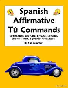 Spanish Commands - Tu Affirmative Commands Packet by Sue Summers - explanation, reference, practice chart and worksheets with clothing, transportation, food, er and ir verbs and city.