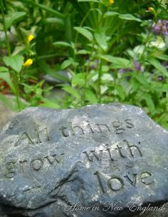 "Garden stone...""All things grow with love"""