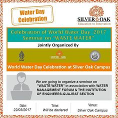 "Silver Oak Group of Institutes is going to organize a seminar on WASTE WATER"" in association with Water Management Forum Ahmedabad & The Institution of Engineers - India Gujarat State Centre on this World Water Day 22nd of March.  #SilverOak #Engineering #Technology #WaterDay #Seminar #Event"
