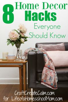 Creating a home you love doesn't have to stress you out or cost a fortune! Implementing these 8 Home Decor hacks will help you transform any room into your home into a space you LOVE!