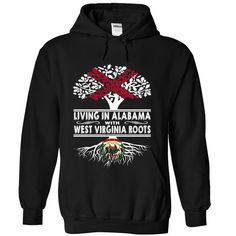 Living in Alabama with West Virginia Roots, Order HERE ==> https://www.sunfrog.com/States/Living-in-Alabama-with-West-Virginia-Roots-vbzexirhbu-Black-Hoodie.html?53624, Please tag & share with your friends who would love it , #christmasgifts #jeepsafari #superbowl