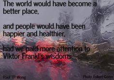 Victor Frankl's Wisdom.