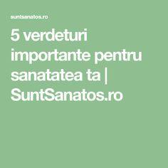 5 verdeturi importante pentru sanatatea ta   SuntSanatos.ro Math Equations, Health, Salud, Health Care, Healthy