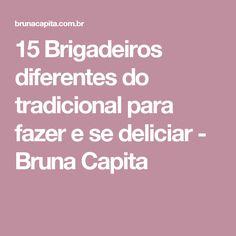 15 Brigadeiros diferentes do tradicional para fazer e se deliciar - Bruna Capita