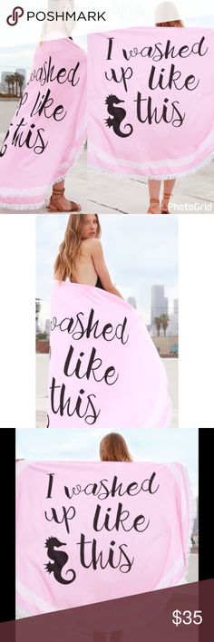 New beach towel, throw, cover up, wrap  mat pink New beach towel, throw, cover up, wrap  , mat I WASHED UP LIKE THIS PRINT MICRO FIBER TERRY CLOTH ROUND BEACH THROW/YOGA MAT TAPESTRY WITH TASSEL ACCENT . Content: MICRO FIBER TERRY CLOTH WITH TASSEL ACCENT . 100% POLYESTER / MICRO FIBER TOWELSTEAM OR WASH BEFORE USE61 X 61 . Swim Coverups