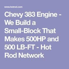In this engine tech article HOT ROD shows you how to build a small-block Chevy stroker engine for your hot rod or musclecar that makes 500 horsepower and 500 lb-ft torque - Hot Rod Magazine Chevy Crate Engines, Ls Engine, Car Insurance Rates, Chevy Muscle Cars, Performance Engines, Live Wire, Engine Rebuild, Gm Trucks, Chevrolet Trucks