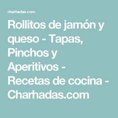 Rollitos de jamón y queso - Tapas, Pinchos y Aperitivos - Recetas de cocina - Charhadas.com