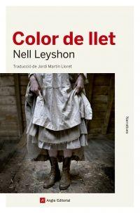 Color de llet / Nell Leyshon.  Angle, 2017