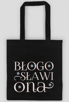 Błogosławiona - torba - bag - blessed