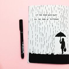 Let the rain wash away, all the pain of . Let the rain wash away, all the pain of yesterday – Bullet Journal Quotes, Bullet Journal Ideas Pages, Bullet Journal Inspiration, Art Journal Pages, Doodle Quotes, Art Quotes, Citation Photo Insta, Kunstjournal Inspiration, Art Diary