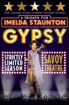 "Gypsy at the Savoy Theatre. Don't miss Gypsy, one of the greatest ever Broadway musicals, as it transfers to the West End following its sell-out, rapturously acclaimed five-star run at Chichester Festival Theatre. Imelda Staunton delivers a ""knock-out performance"" Based on the true life memoirs of legendary burlesque entertainer, Gypsy Rose Lee, it tells the tale of Momma Rose and her two daughters. CALL US TO BOOK"