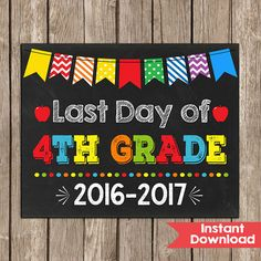 Last Day of 4th Grade Sign 8x10  INSTANT DOWNLOAD Photo