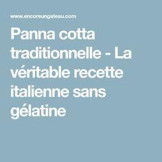 Panna cotta traditionnelle - La véritable recette italienne sans gélatine