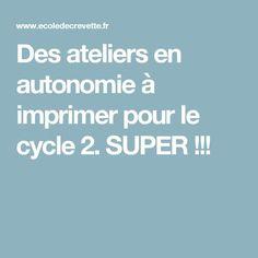 Des ateliers en autonomie à imprimer pour le cycle 2. SUPER !!!