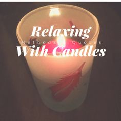 """Relaxing With Candles - Moments for """"Me"""" – All about Self Care- Ever want more ideas on how to use your candles? Interested in quotes from other people about candles? Then this blog post is for you!"""