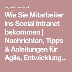 Wie Sie Mitarbeiter ins Social Intranet bekommen   Nachrichten, Tipps & Anleitungen für Agile, Entwicklung, Atlassian Software (JIRA, Confluence, Stash, ...) und //SEIBERT/MEDIA