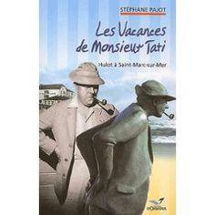 ... De Monsieur Tati - Hulot À Saint-Marc-Sur-Mer de Stéphane Pajot