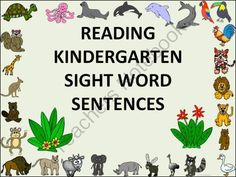 Reading Kindergarten Sight Word Sentences from Donna-Thompson on TeachersNotebook.com -  (9 pages)  - This product is to help with reading by using sight words in sentences. There are fifty-two sight words used in thirty-one sentences with talking animals. These can be laminated, cut, and used as flash cards. The word list could be use by having students