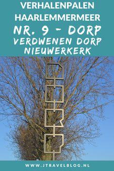 Deze keer laat ik je kennismaken met de negende verhalenpaal: nr. 9 - DORP / Verdwenen dorp Nieuwerkerk bij Lijnden. In deze en 19 andere blogs neem ik je mee langs de 20 verhalenpalen in de gemeente Haarlemmermeer. Fiets je mee? #verhalenpalen #haarlemmermeer #fietsen #jtravel #jtravelblog